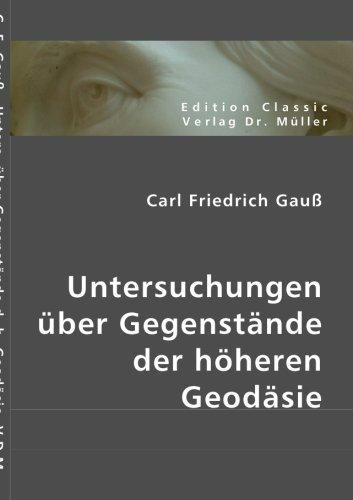 9783836400442: Untersuchungen über Gegenstände der höheren Geodäsie (German Edition)