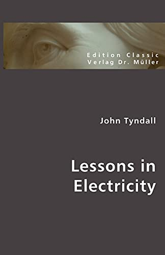 Lessons in Electricity: John Tyndall