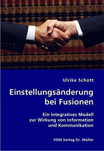 9783836401005: Einstellungsänderung bei Fusionen: Ein integratives Modell zur Wirkung von Information und Kommunikation