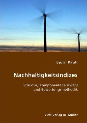 9783836402101: Nachhaltigkeitsindizes: Struktur, Komponentenauswahl und Bewertungsmethodik