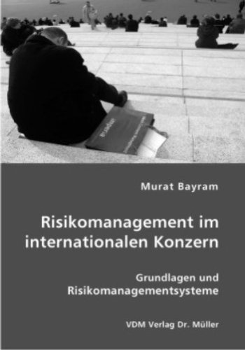 9783836403801: Risikomanagement im internationalen Konzern: Grundlagen und Risikomanagementsysteme