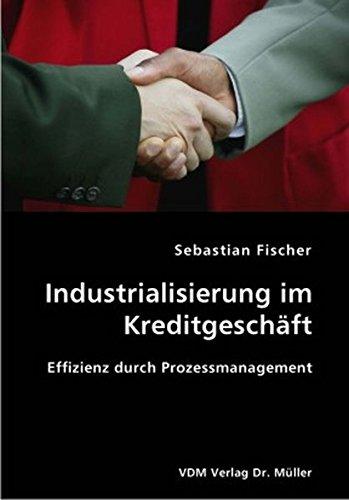 9783836404044: Industrialisierung im Kreditgeschäft: Effizienz durch Prozessmanagement