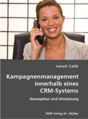 9783836404174: Kampagnenmanagement innerhalb eines CRM-Systems: Konzeption und Umsetzung