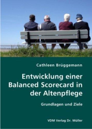 9783836404327: Entwicklung einer Balanced Scorecard in der Altenpflege: Grundlagen und Ziele