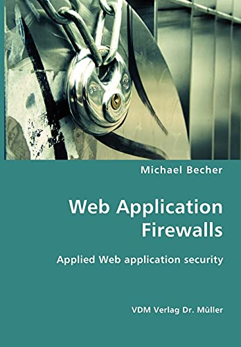 Web Application Firewalls: Becher, , Michael