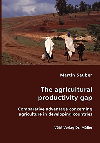 9783836405881: The agricultural productivity gap- Comparative advantage concerning agriculture in developing countries