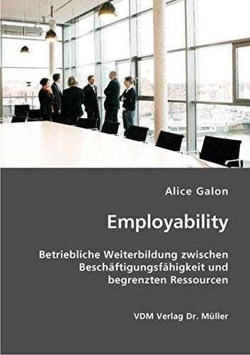 9783836406949: Employability: Betriebliche Weiterbildung zwischen Beschäftigungsfähigkeit und begrenzten Ressourcen
