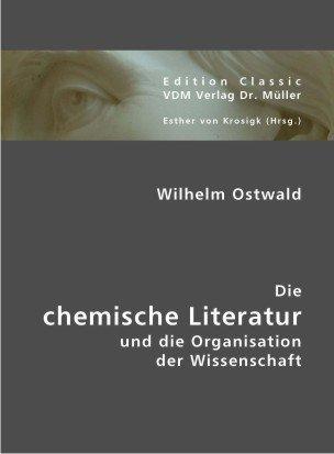 9783836407564: Die chemische Literatur und die Organisation der Wissenschaft