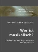 9783836408844: Wer ist musikalisch?: Gedanken zur Psychologie der Tonkunst