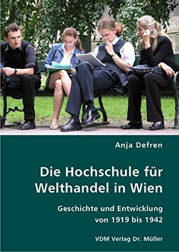 9783836409018: Die Hochschule für Welthandel in Wien: Geschichte und Entwicklung von 1919 bis 1942