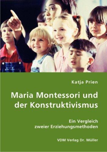 9783836409537: Maria Montessori und der Konstruktivismus: Ein Vergleich zweier Erziehungsmethoden