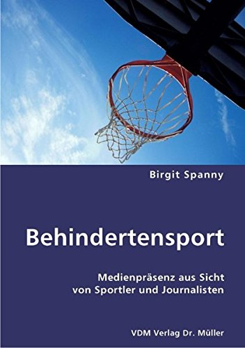 9783836409605: Behindertensport: Medienprasenz aus Sicht von Sportler und Journalisten
