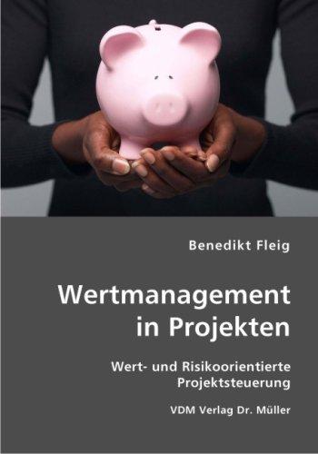 9783836410199: Wertmanagement in Projekten: Wert- und Risikoorientierte Projektsteuerung