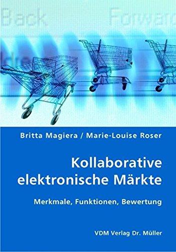 9783836411608: Kollaborative elektronische Märkte: Merkmale, Funktionen, Bewertung