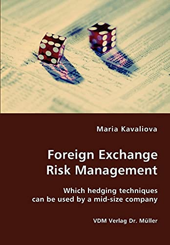 Foreign Exchange Risk Management- Which hedging techniques: Kavaliova, Maria