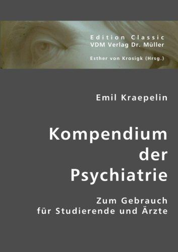 9783836413930: Kompendium der Psychiatrie: Zum Gebrauch für Studierende und Ärzte (German Edition)