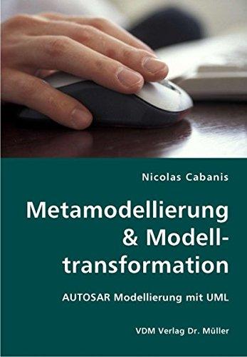 9783836414166: Metamodellierung & Modelltransformation: AUTOSAR Modellierung mit UML