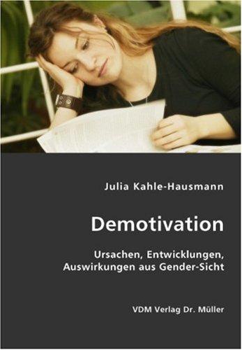 9783836415736: Demotivation: Ursachen, Entwicklungen, Auswirkungen aus Gender-Sicht