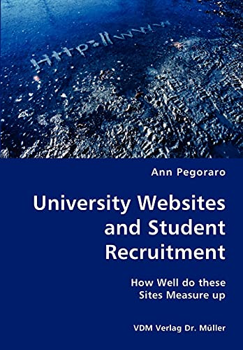 University Websites and Student Recruitment- How Well do these Sites Measure up Pegoraro, Ann