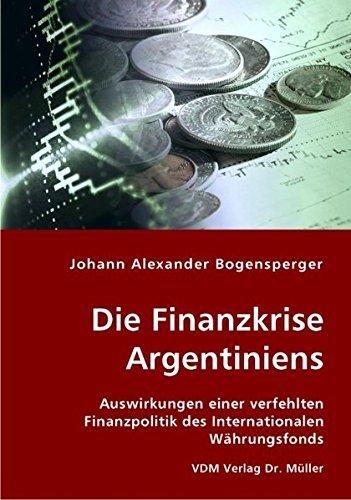 9783836419116: Die Finanzkrise Argentiniens: Auswirkungen einer verfehlten Finanzpolitik des Internationalen Währungsfonds