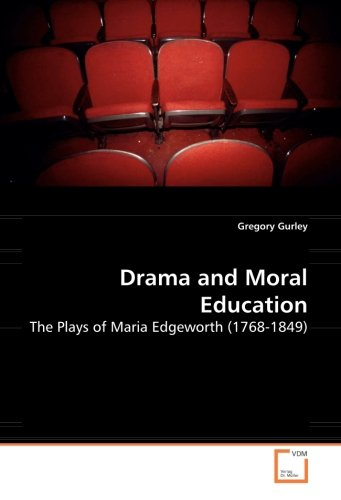9783836420006: Drama and Moral Education: The Plays of Maria Edgeworth (1768-1849)