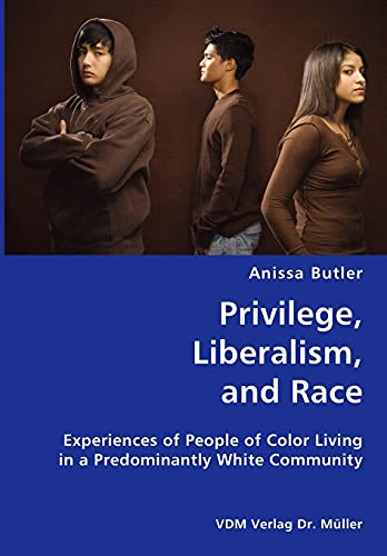 Privilege, Liberalism, and Race- Experiences of People: Butler, Anissa