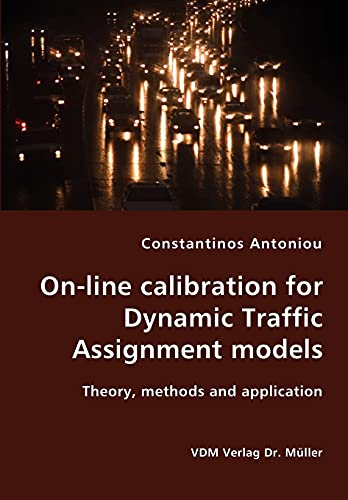 9783836421416: On-line calibration for Dynamic Traffic Assignment models- Theory, methods and application