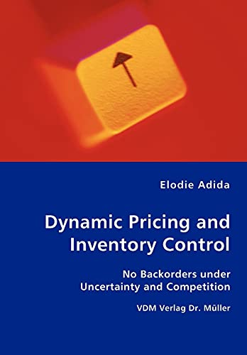 9783836421430: Dynamic Pricing and Inventory Control - No Backorders under Uncertainty and Competition