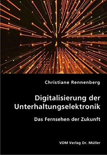 9783836421614: Digitalisierung der Unterhaltungselektronik: Das Fernsehen der Zukunft