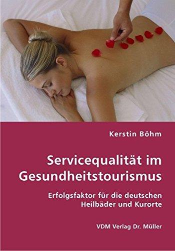 9783836422468: Servicequalität im Gesundheitstourismus: Erfolgsfaktor für die deutschen Heilbäder und Kurorte