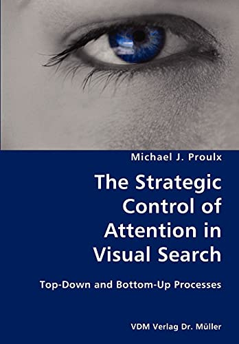 9783836422499: The Strategic Control of Attention in Visual Search- Top-Down and Bottom-Up Processes