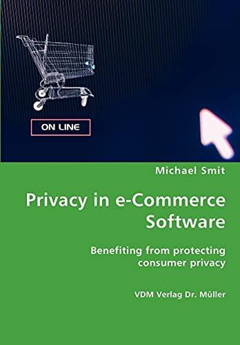 Privacy in e-Commerce Software: Michael Smit