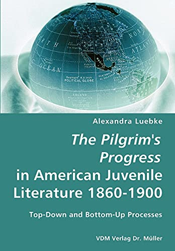 9783836423007: The Pilgrim's Progress in American Juvenile Literature 1860-1900
