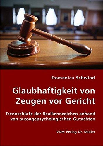 9783836424318: Glaubhaftigkeit von Zeugen vor Gericht: Trennschärfe der Realkennzeichen anhand von aussagepsychologischen Gutachten
