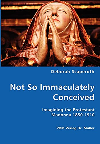 Not So Immaculately Conceived: Deborah Scaperoth