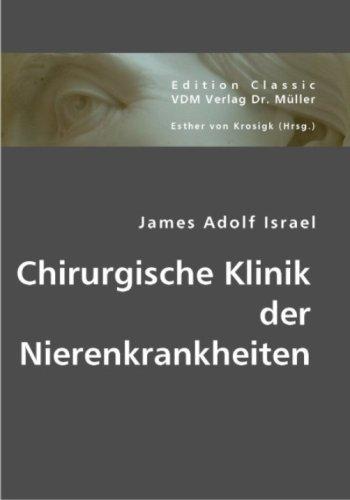 Chirurgische Klinik der Nierenkrankheiten: James Adolf Israel