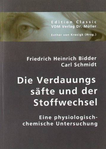 Die Verdauungssäfte und der Stoffwechsel: Eine physiologisch-chemische Untersuchung (Paperback): ...
