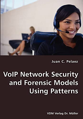 VoIP Network Security and Forensic Models Using Patterns: Juan C. Pelaez