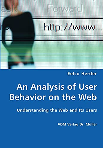 9783836428187: An Analysis of User Behavior on the Web - Understanding the Web and Its Users