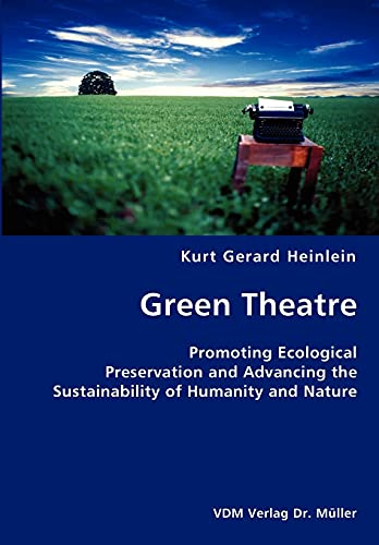 Green Theatre- Promoting Ecological Preservation and Advancing the Sustainability of Humanity and ...