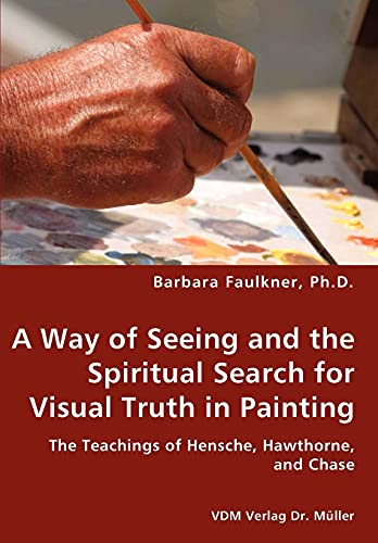 9783836429788: A Way of Seeing and the Spiritual Search for Visual Truth in Painting