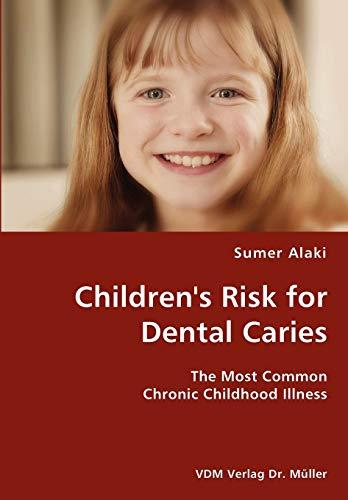 9783836429856: Children's Risk for Dental Caries- The Most Common Chronic Childhood Illness