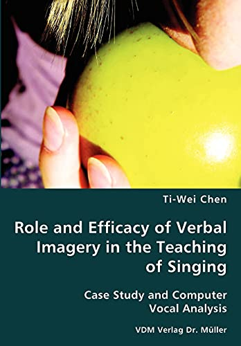 Role and Efficacy of Verbal Imagery in the Teaching of Singing: Ti-Wei Chen