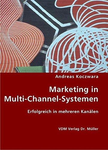9783836430234: Marketing in Multi-Channel-System: Erfolgreich in mehreren Kanälen