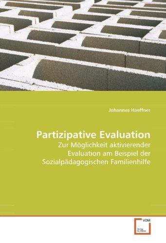 9783836432320: Partizipative Evaluation: Zur Möglichkeit aktivierender Evaluation am Beispiel der Sozialpädagogischen Familienhilfe