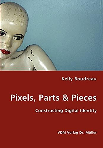 9783836434102: Pixels, Parts & Pieces