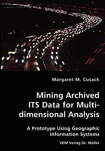 Mining Archived ITS Data for Multidimensional Analysis: Margaret Cusack