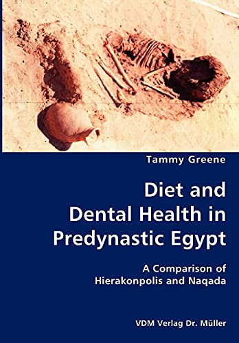 9783836434478: Diet and Dental Health in Predynastic Egypt- A Comparison of Hierakonpolis and Naqada