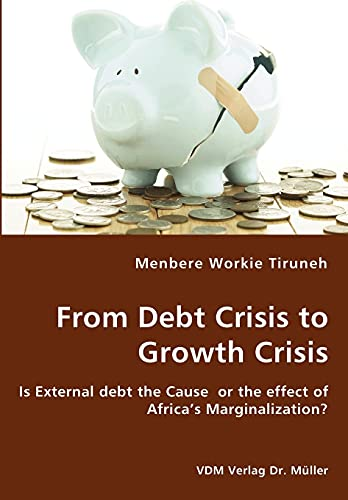 From Debt Crisis to Growth Crisis: Menbere Workie Tiruneh