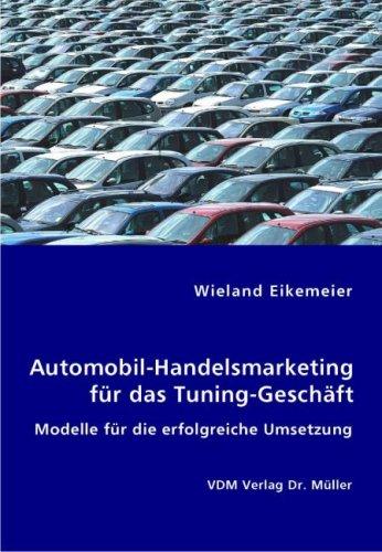9783836435284: Automobil-Handelsmarketing für das Tuning-Geschäft: Modelle für die erfolgreiche Umsetzung